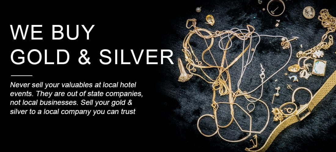 Image of gold and silver with the text - We Buy Gold and Silver - never sell your valuables at local hotel events. They are out of state companies and not local businesses. Sell your gold and silver to a local company you can trust